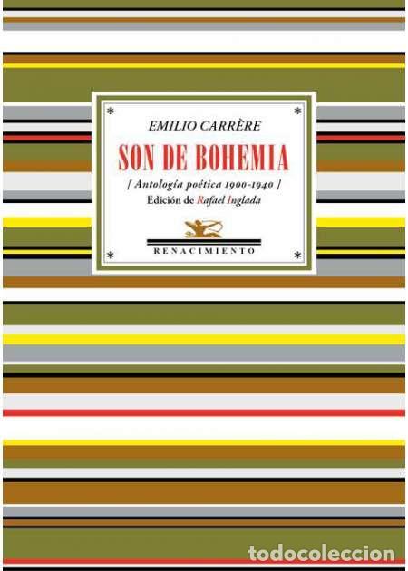 SON DE BOHEMIA.EMILIO CARRÈRE.- NUEVO (Libros de Segunda Mano (posteriores a 1936) - Literatura - Poesía)