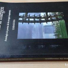 Libros de segunda mano: POESIA EN LA MARGEN - ANTOLOGIA POETAS MARGEN IZQUIERDA - ZARAGOZA ARAGON - CERTEZAG602. Lote 196321472