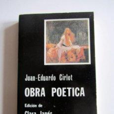 Libros de segunda mano: OBRA POETICA. JUAN EDUARDO CIRLOT. CATEDRA. EDICION DE CLARA JANÉS. Lote 196648392