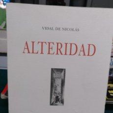 Libros de segunda mano: VIDAL DE NICOLÁS, ALTERIDAD. H. DE VALENCIA 2005. Lote 196664328
