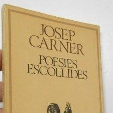 Libros de segunda mano: POESIES ESCOLLIDES - JOSEP CARNER. Lote 196975477