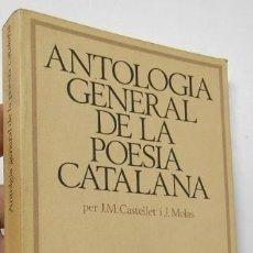 Libros de segunda mano: ANTOLOGIA GENERAL DE LA POESIA CATALANA. Lote 196975731