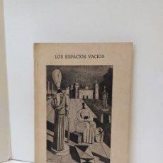 Libros de segunda mano: LOS ESPACIOS VACÍOS. ANTONIO RODRÍGUEZ PARRA. 1977. MARBELLA. GRAFICSOL. VER FOTOS ADJUNTAS.. Lote 197109431