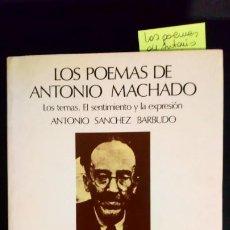 Libros de segunda mano: LOS POEMAS DE ANTONIO MACHADO. LOS TEMAS. EL SENTIMIENTO Y LA EXPRESIÓN.. Lote 197224227