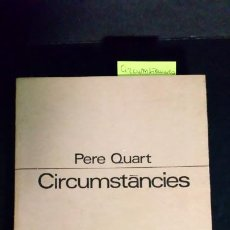 Libros de segunda mano: CIRCUMSTANCIES - PERE QUART. Lote 197225055