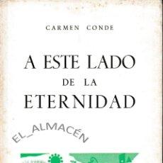 Libros de segunda mano: A ESTE LADO DE LA ETERNIDAD (CARMEN CONDE 1970) SIN USAR. Lote 197473745