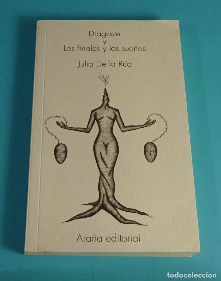 JULIA DE LA RÚA. DRAGOSTE Y LOS FINALES Y LOS SUEÑOS. DEDICATORIA ÍNTIMA DE LA AUTORA (Libros de Segunda Mano (posteriores a 1936) - Literatura - Poesía)