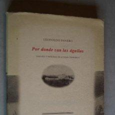 Libros de segunda mano: POR DONDE VAN LAS ÁGUILAS. LEOPOLDO PANERO. 1994. Lote 197600117