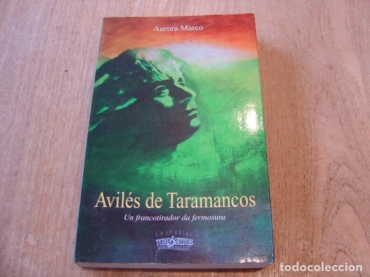 AVILÉS DE TARAMANCOS. UN FRANCOTIRADOR DA FERMOSURA. AURORA MARCO. TOXOSOUTOS SL 1º EDICIÓN. 2003 (Libros de Segunda Mano (posteriores a 1936) - Literatura - Poesía)