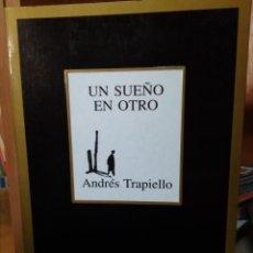 Libros de segunda mano: UN SUEÑO EN OTRO, ANDRÉS TRAPIELLO, EDITORIAL TUSQUETS, NUEVOS TEXTOS SAGRADOS. Lote 198087336