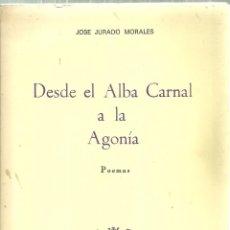 Libros de segunda mano: 1396.-POESIA-DESDE EL ALBA CARNAL A LA AGONIA-EDICIONES RONDAS 1985-DEDICADO AL POETA VICENTE RINCON. Lote 198174398