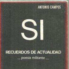Libros de segunda mano: 1396.- POESIA - SI RECUERDOS DE ACTUALIDAD POESIA MILITANTE - ANTONIO CAMPOS-DEDICATORIA AUTOGRAFA. Lote 198180000