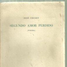 Libros de segunda mano: 3280.- POESIA - SEGUNDO AMOR PERDIDO - JOSE CRUSET POEMA-BARCELONA 1946-DEDICADO. Lote 198284175