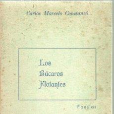 Libros de segunda mano: 3280.-POESIA-LOS BÚCAROS FLOTANTES-CARLOS MARCELO CONSTANZÓ-COLECCION DIEGO AZUL-DEDICADO. Lote 198288826