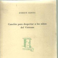 Libros de segunda mano: 3280.-POESIA-CANCION PARA DESPERTAR A LOS NIÑOS DEL VIETNAM-ENRIQUE BADOSA-PAPELES DE SON ARMADANS. Lote 198289838
