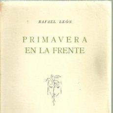 Libros de segunda mano: 3280.- POESIA-RAFAEL LEON-PRIMAVERA EN LA FRENTE-EDICIONES MERIDIANO-MALAGA 1955-DEDICADO. Lote 198292735