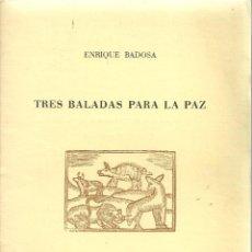 Libros de segunda mano: 3280.- POESIA-ENRIQUE BADOSA-TRES BALADAS PARA LA PAZ-PAPELES DE SON ARMADANS-DEDICADO. Lote 198293793