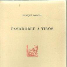 Libros de segunda mano: 3280.- POESIA-ENRIQUE BADOSA-PASODOBLE A TIROS-PAPELES DE SON ARMADANS-DEDICADO. Lote 198294286