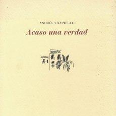 Libros de segunda mano: ANDRÉS TRAPIELLO, ACASO UNA VERDAD. / PRE-TEXTOS 1994. Lote 198620180
