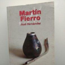 Libros de segunda mano: MARTÍN FIERRO, DE JOSÉ HERNÁNDEZ.. Lote 198747871