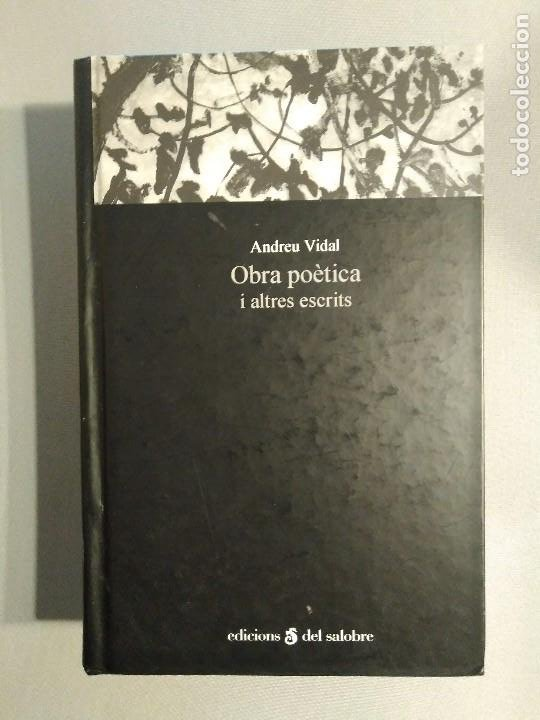 ANDREU VIDAL OBRA POETICA I ALTRES ESCRITS (Libros de Segunda Mano (posteriores a 1936) - Literatura - Poesía)