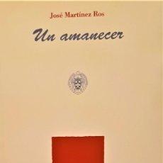 Libros de segunda mano: UN AMANECER DE JOSÉ MARTÍNEZ ROS. PREMIO BLAS DE OTERO DE POESÍA.. Lote 198790547