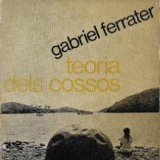 Libros de segunda mano: TEORÍA DELS COSSOS, GABRIEL FERRATER. Lote 198886145