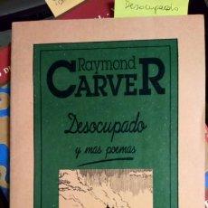 Libros de segunda mano: DESOCUPADO Y MÁS POEMAS - RAYMOND CARVER. Lote 196928467