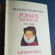 Libros de segunda mano: POEMAS SATÍRICOS FRANCISCO DE QUEVEDO ILUSTRADA POR GOÑI SON SU DEDICATORIA EDICIONES MARTE. Lote 199043781