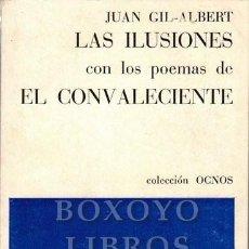 Libros de segunda mano: GIL-ALBERT, JUAN. LAS ILUSIONES. CON LOS POEMAS DE EL CONVALECIENTE. Lote 199127880