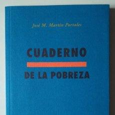 Libros de segunda mano: JOSÉ MANUEL MARTÍN PORTALES: CUADERNO DE LA POBREZA. XI PREMIO ELADIO CABAÑERO. Lote 199224840