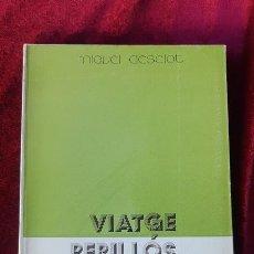 Livros em segunda mão: VIATGE PERILLÓS... - MIQUEL DESCLOT - EDITORIAL VOSGOS 1974 1ERA EDICIÓ. Lote 199395567