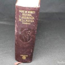 Libros de segunda mano: SAINZ DE ROBLES, HISTORIA Y ANTOLOGÍA DE LA POESÍA ESPAÑOLA. Lote 199426861