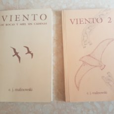 Libros de segunda mano: LOTE DE 2. E J. MALINOWSKI VIENTO DE ROCAS Y MIEL SIN CADENAS Y VIENTO 2. Lote 200035437