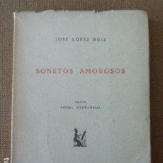 Libros de segunda mano: SONETOS AMOROSOS. JOSE LOPEZ RUIZ. EDICION ANGEL CAFFARENA. MALAGA, 1968. 76 PP. DEDICATORIA AUTO. Lote 200133455