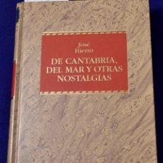 Libros de segunda mano: DE CANTABRIA, DEL MAR Y OTRAS NOSTALGIAS - HIERRO, JOSE. Lote 200106608