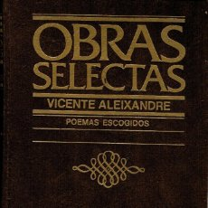 Libros de segunda mano: OBRAS SELECTAS DE VICENTE ALEIXANDRE POEMAS ESCOGIDOS. Lote 200257385