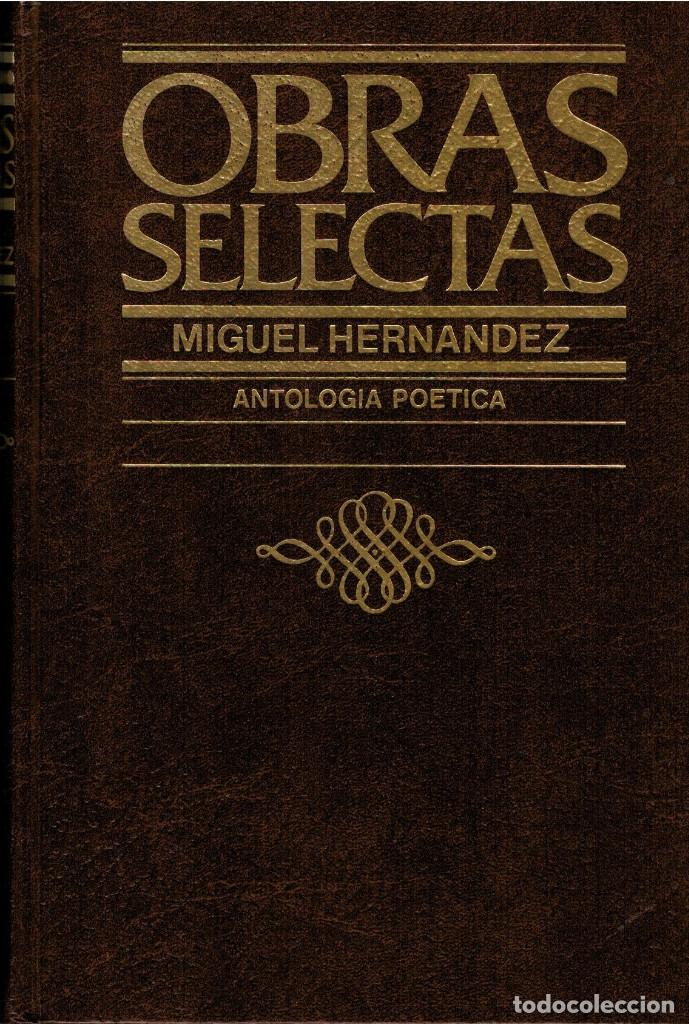 OBRAS SELECTAS DE MIGUEL HERNÁNDEZ: ANTOLOGÍA POÉTICA. (Libros de Segunda Mano (posteriores a 1936) - Literatura - Poesía)