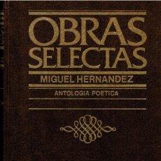 Libros de segunda mano: OBRAS SELECTAS DE MIGUEL HERNÁNDEZ: ANTOLOGÍA POÉTICA.. Lote 200257546