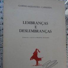 Libros de segunda mano: LEMBRANÇAS E DESLEMBRANÇAS - GABINO ALEJANDRO CARRIEDO. Lote 200271457