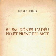 Libros de segunda mano: RICARD CREUS. SI EM DONES L'ADÉU NO ET PRENC PEL MOT. ED. LA GAYA CIENCIA 1979. MUY ILUSTRADO. Lote 201135101