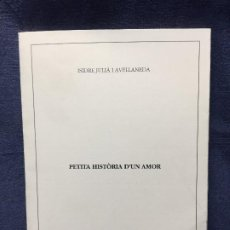 Libros de segunda mano: PETITA HISTORIA DÚN AMOR ISIDRE JULIÀ I AVELLANEDA PREMI VILA DE NULES 1994 1ª ED 19,5X14CMS. Lote 201151445