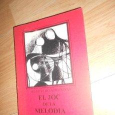 Libros de segunda mano: AGUSTINA REXACH I OLIVAR - EL JOC DE LA MELODIA. Lote 201523163