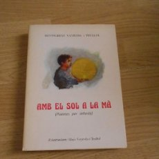 Libros de segunda mano: MONTSERRAT VAYREDA I TRULLOL - AMB EL SOL A LA MA POEMES PER INFANTS - ILU. LLUIS VAYREDA I TRULLOL. Lote 201623871