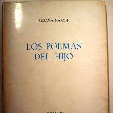 Libros de segunda mano: MARCH, SUSANA - LOS POEMAS DEL HIJO - SANTANDER 1970 - 1ª EDICIÓN - DEDICADO. Lote 201826048
