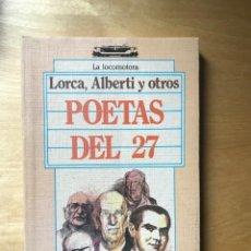 Libros de segunda mano: LA LOCOMOTORA Nº 25 POETAS DEL 27 LORCA, ALBERTI Y OTROS EDITORIAL ALBORADA 1988. Lote 202249266
