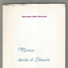 Libros de segunda mano: JOAQUIN MAS NIEVES- MUSICA DESDE EL SILENCIO - ORIHUELA 1974- CON DEDICATORIA-. Lote 203068736