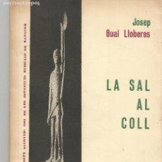 Libros de segunda mano: LA SAL AL COLL JOSEP GUAL LLOBERES PREMI MOSSEN ALCOVER MANACOR 1964. Lote 203071488