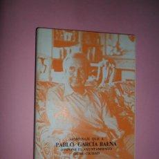 Livres d'occasion: HOMENAJE QUE A PABLO GARCÍA BAENA DISPONE EL AYUNTAMIENTO DE SU CIUDAD, CÓRDOBA, 1984. Lote 203226657