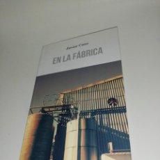 Libros de segunda mano: JAVIER CANO - EN LA FABRICA. Lote 203305155